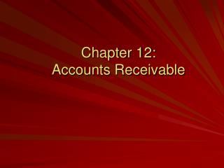 Chapter 12:   Accounts Receivable