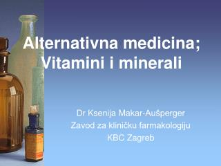 Alternativna medicina;  Vitamini i minerali