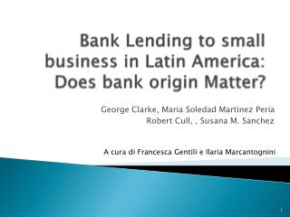 Bank Lending  to  small  business in Latin America: Does bank origin Matter ?