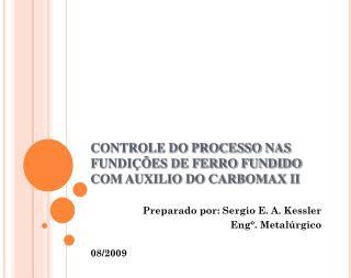 CONTROLE DO PROCESSO NAS FUNDI��ES DE FERRO FUNDIDO COM AUXILIO DO CARBOMAX II