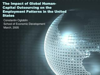 The Impact of Global Human-Capital Outsourcing on the Employment Patterns in the United States