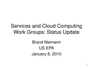 Services and Cloud Computing Work Groups: Status Update