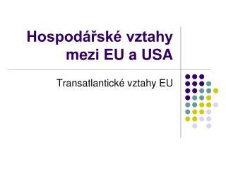 Hospodářské vztahy mezi EU a USA