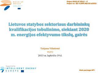 Tatjana Vilutien ė  VGTU 201 3  m.  lapkričio 19  d.
