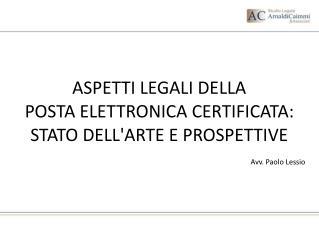 ASPETTI LEGALI DELLA  POSTA ELETTRONICA CERTIFICATA:  STATO DELL'ARTE E PROSPETTIVE