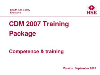 CDM 2007 Training Package Competence & training