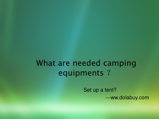 What are needed camping equipments ?