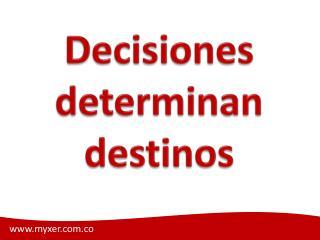 Decisiones Determinan Destinos