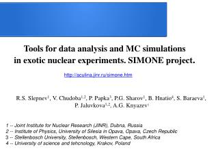 Tools for data analysis and MC simulations  in  exotic nuclear experiments. SIMONE project .