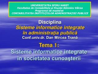 Tema  1 : Sisteme informatice integrate �n societatea cunoa?terii