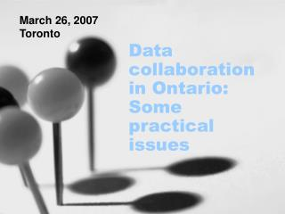 Data collaboration in Ontario: Some practical issues