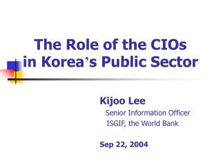 The Role of the CIOs in Korea ' s Public Sector