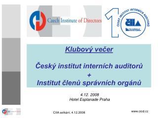 Klubový večer Č eský institut interních auditorů + Institut členů správních orgánů