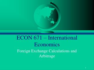 ECON 671 – International Economics