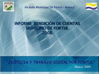 INFORME  RENDICIÓN DE CUENTAS MUNICIPIO DE FORTUL 2008