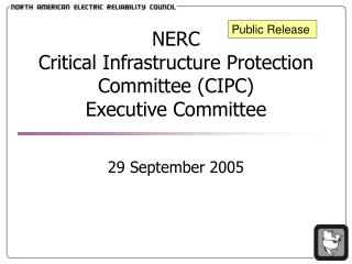 NERC Critical Infrastructure Protection Committee (CIPC) Executive Committee