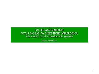 FOLDER AGROENERGIE FOCUS BIOGAS DA DIGESTIONE ANAEROBICA