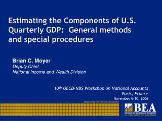 Estimating the Components of U.S. Quarterly GDP:  General methods and special procedures