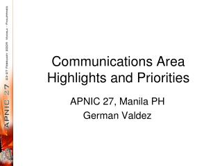 Communications Area  Highlights and Priorities