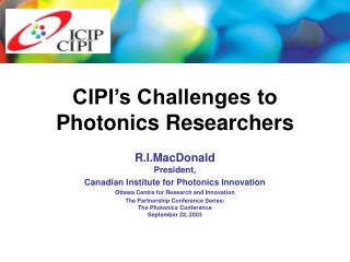 CIPI's Challenges to Photonics Researchers
