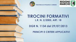 TIROCINI FORMATIVI L.R. N. 2/2005, ART. 18 DGR N. 1134 del 29/07/2013