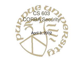 CS 603 CORBA Security