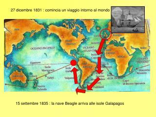 27 dicembre 1831 : comincia un viaggio intorno al mondo
