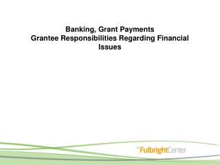 Banking, Grant Payments Grantee Responsibilities Regarding Financial Issues