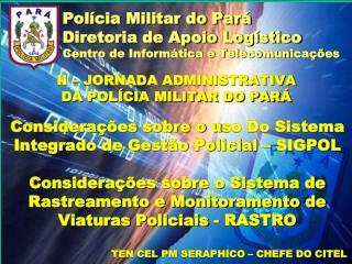Polícia Militar do Pará Diretoria de Apoio Logístico Centro de Informática e Telecomunicações
