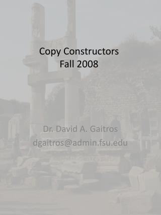Copy Constructors Fall 2008