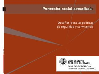Prevención social comunitaria