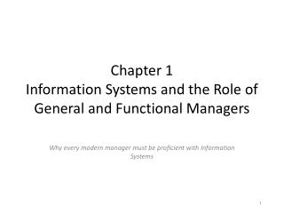 Chapter 1 Information  Systems and the Role of General and Functional Managers