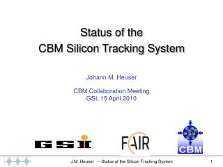 Johann M. Heuser CBM Collaboration Meeting  GSI, 15 April 2010