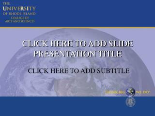 CLICK HERE TO ADD SLIDE PRESENTATION TITLE
