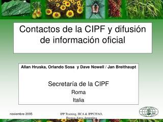 Contactos de la CIPF y difusión de información oficial