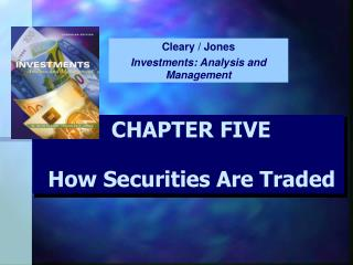 CHAPTER FIVE How Securities Are Traded