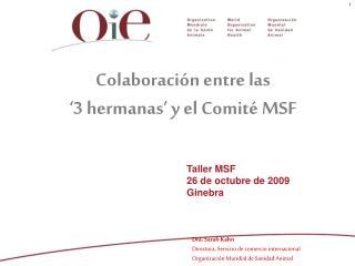 Colaboración entre las  '3 hermanas' y el Comité MSF