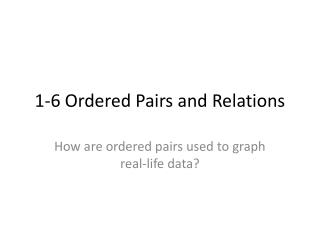 1-6 Ordered Pairs and Relations