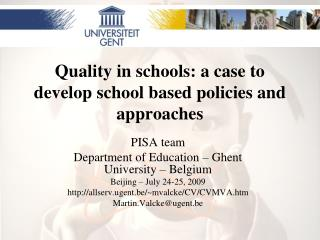 Quality in schools: a case to develop school based policies and approaches