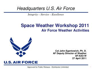Space Weather Workshop 2011 Air Force Weather Activities