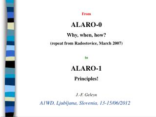 From ALARO-0 Why, when, how? (repeat from Radostovice, March 2007) to ALARO-1 Principles!