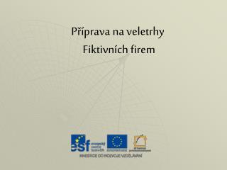 Příprava na veletrhy  Fiktivních firem