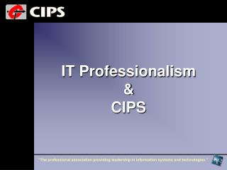 IT Professionalism & CIPS