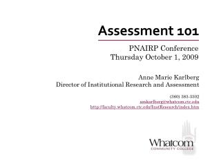 Anne Marie Karlberg  Director of Institutional Research and Assessment (360) 383-3302