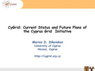 CyGrid: Current Status and Future Plans of the Cyprus Grid  Initiative