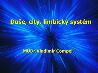 Du�e, city, limbick� syst�m