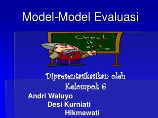 Model-Model  Evaluasi