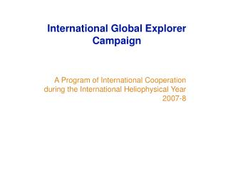 A Program of International Cooperation during the International Heliophysical Year 2007-8