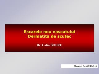 Escarele nou nascutului Dermatita de scutec Dr .  Calin BOERU
