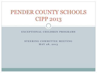 PENDER COUNTY SCHOOLS CIPP 2013